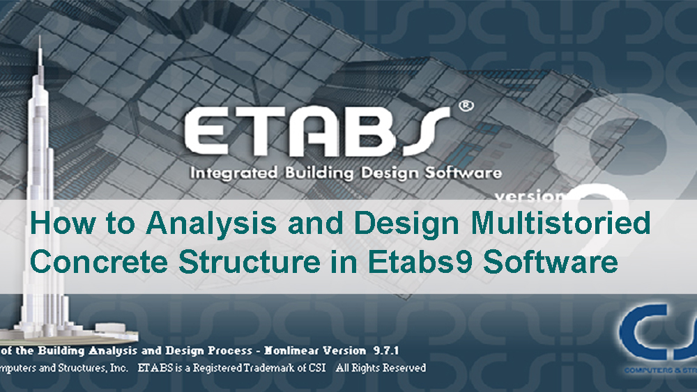 How To Analysis And Design Multistoried Concrete Structure In Etabs9 Software Civil Engineering Software And Books
